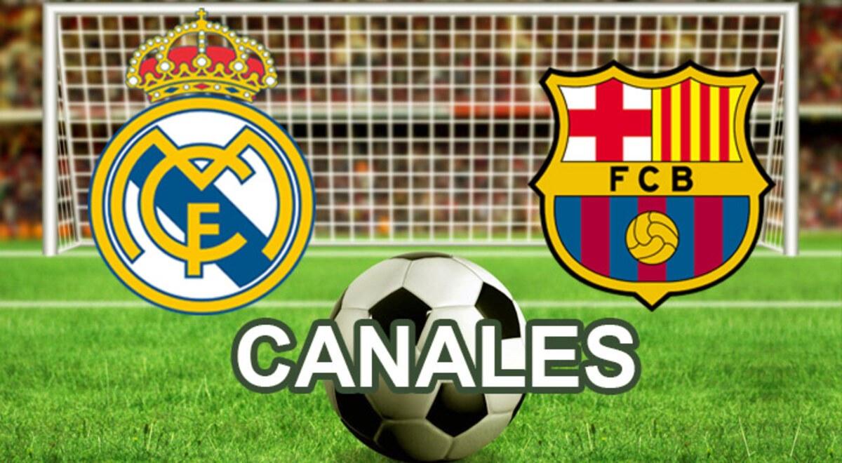 Que canal transmite Real Madrid vs Barcelona por LaLiga ...