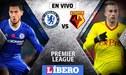Chelsea vs Watford EN VIVO: Partido por el Boxing Day de la Premier League