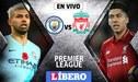 HOY Manchester City vs Liverpool EN VIVO: chocan en partidazo por la Premier League