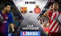 Barcelona vs Girona EN VIVO: Con Messi de titular, los 'azulgranas' buscarán dispararse en la tabla
