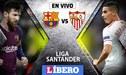 EN VIVO Barcelona vs Sevilla EN DIRECTO: cuándo y dónde ver LaLiga Santander 2019
