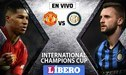 Manchester United vs Inter de Milán EN VIVO: partidazo por la International Champions Cup 2019