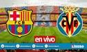 Barcelona vs Villarreal [Movistar EN VIVO] Ver gratis LaLiga por ESPN
