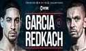 Danny García vs. Ivan Redkach [ESPN EN VIVO] Pelea de boxeo en directo