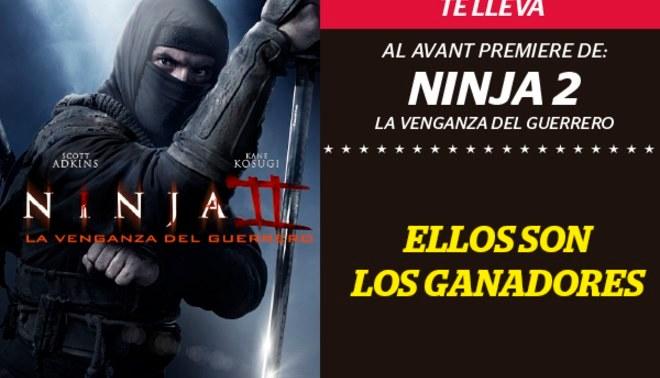 Conoce a los ganadores que irán a la Avant Premiere de Ninja II